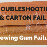 "Troubleshooting Case & Carton Failures: ""Chewing Gum Failure"""