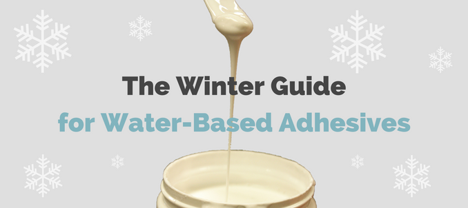 The Winter Guide for Water-Based Adhesives